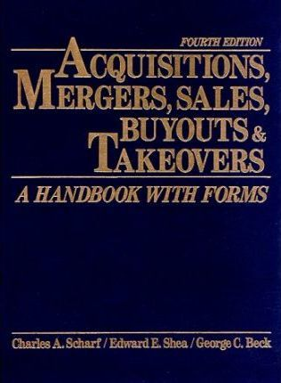 Acquisitions, Mergers, Sales, Buyouts, and Takeovers