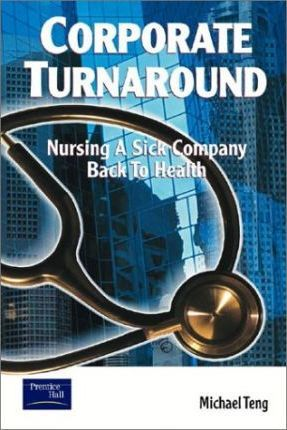 Corporate Turnaround: Nursing a Sick Company Back to Health