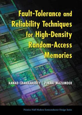 Fault-Tolerance and Reliability Techniques for High-Density Random-Access Memories