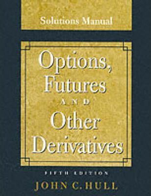 Options, Futures and Other Derivatives: Solutions Manual