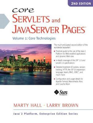 Core Servlets and JavaServer Pages: Core Technologies Volume 1