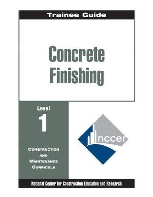 Concrete Finishing Level 1 Trainee Guide, Paperback