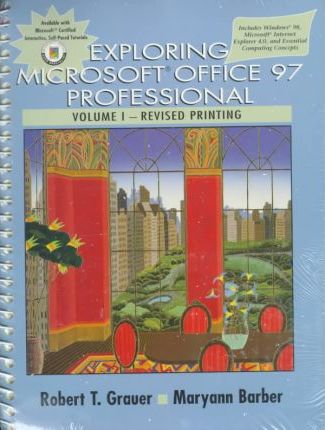 Exploring Microsoft Office 97 Profess Vol I, Revised Printing & Exploring the Internet with Netscape Comm 4.0 Pkg.