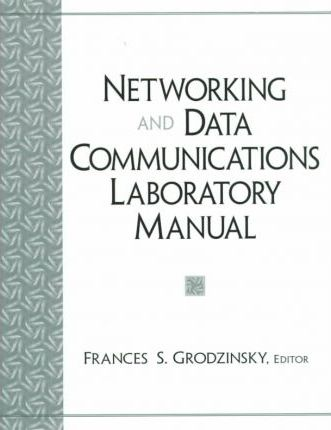 Networking and Data Communications Laboratory Manual