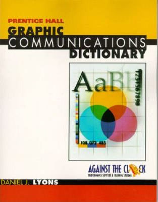 Prentice Hall Graphic Communications Dictionary