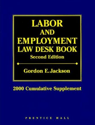 Labor and Employment Law Desk Book, 2000 Supplement