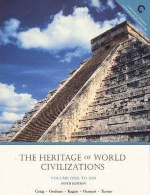 The Heritage of World Civilization: To 1650 v. 1