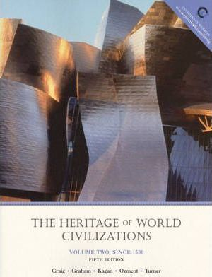 Heritage of World Civilizations, Volume II Since 1500