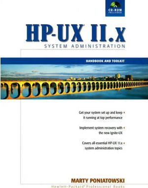 The HP-UX 11.x System Administration Handbook and Toolkit