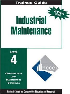 Industrial Maintenance Level 4, Trainee Guide, Paperbound