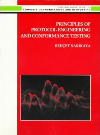 Principles of Protocol Engineering and Conformance Testing