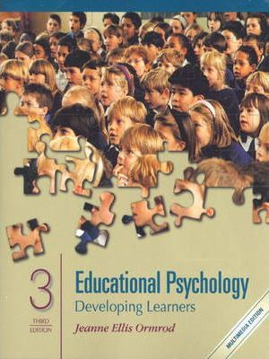 Educational Psychology:Developing Learners
