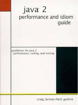 Java 2 Performance and Idiom Guide