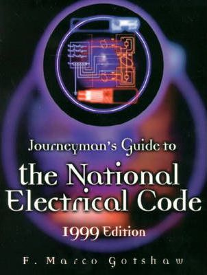 Journeyman's Guide to the National Electrical Code, 1999 Edition