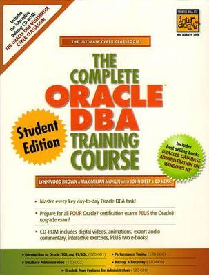 The Complete Oracle DBA Training Course, Student Edition