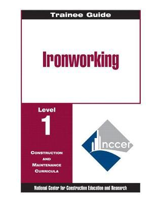 Ironworking Level 1 Trainee Guide, 1e, Binder