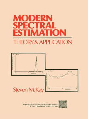 Modern Spectral Estimation:Theory and Application: Zz:Kay:Mod Spectral Estimatn Thry