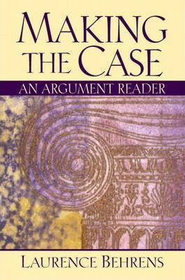 Making the Case:an Argument Reader
