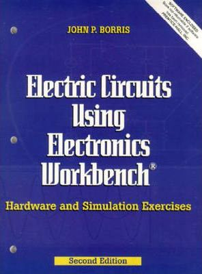 Electric Circuits Using Electronics Workbench