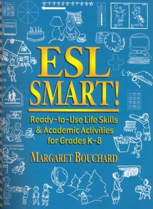 Esl Smart! a Ready-to-Use Life and Content Skills Activities Program for Esl Students