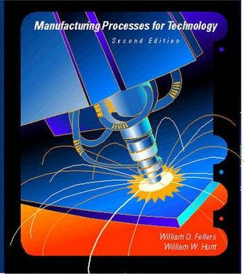 Manufacturing Processes for the Technician