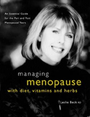 Managing Menopause with Diet, Vitamins and Herbs