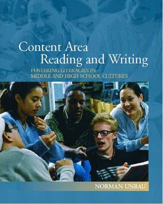 Content Area Reading and Writing:Fostering Literacies in Middle and High School Cultures