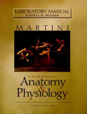 Fundamentals of Anatomy and Physiology: Laboratory Manual
