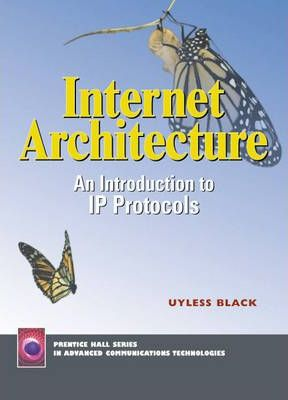 Internet Architecture:an Introduction to IP Protocols
