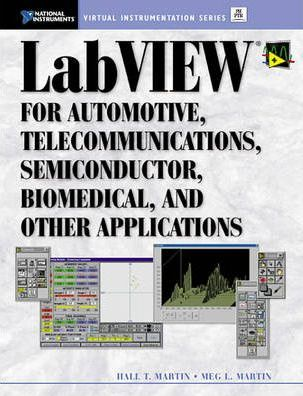 LabVIEW for Automotive, Telecommunications, Semiconductor, Biomedical and Other Applications