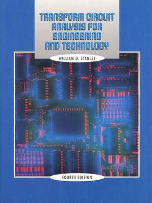 Transform Circuit Analysis for Engineering and Technology