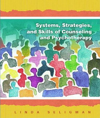 Systems, Strategies, and Skills of Counseling and Psychotherapy