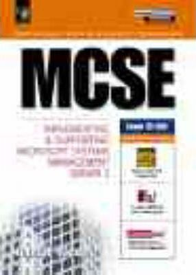 MCSE Certification: Implementing and Supporting Microsoft Systems Management Server 2