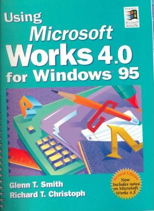 Using Microsoft Works 4.0 for Windows 95, Revised Printing