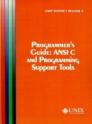 Unix System V - ANSI C and Programming Support Tools: Programmer's Guide Release 4