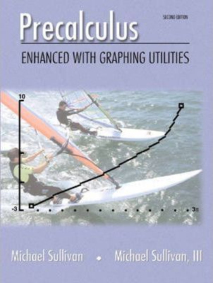Precalculus:Enhanced with Graphing Utilities