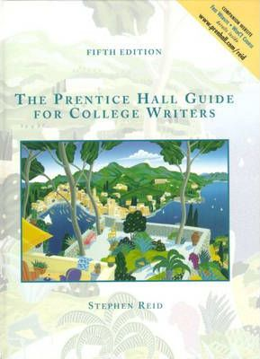 Prentice Hall Guide for College Writers, Full Edition with Handbook