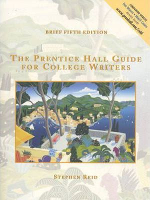 The Prentice Hall Guide for College Writers Brief Edition, without Handbook