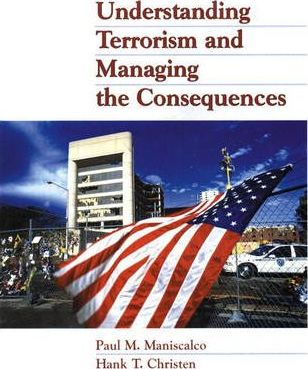 Understanding Terrorism and Managing the Consequences