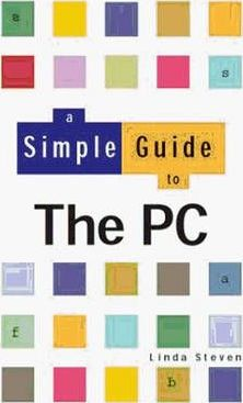 A Simple Guide to The PC