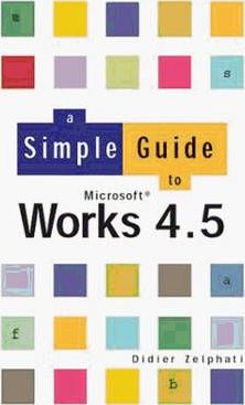 Simple Guide To Works 4.5