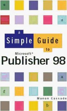 Simple Guide To Publisher 98
