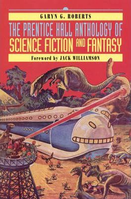 The Prentice Hall Anthology of Science Fiction and Fantasy