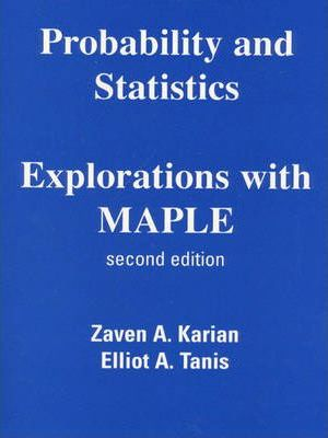 Probability and Statistics Explorations with Maple