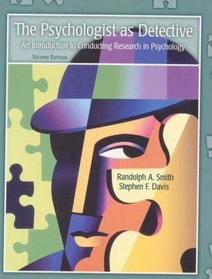 The Psychologist as Detective, the:an Introduction to Conducting Research in Psychology