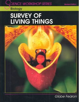 Science Workshop Series: Biology/Survey of Living Things Student Edition 2000c