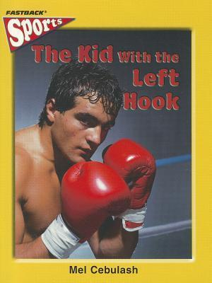 The Kid with the Left Hook