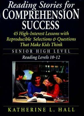 Reading Stories for Comprehension Success: Senior High Level Reading, Level 10-12