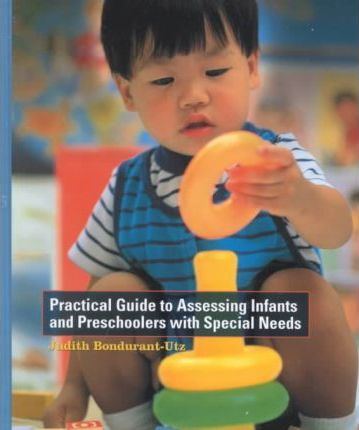 Practical Guide to Assessing Infants and Preschoolers with Special Needs