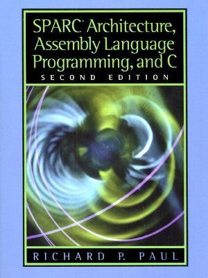 SPARC Architecture, Assembly Language Programming, and C